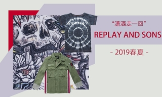 Replay And Sons - 潇洒走一回(2019春夏)