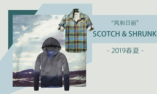 Scotch & Shrunk - 风和日丽(2019春夏)